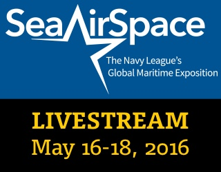 Sea-Air-Space Livestream, May 16-18, 2016
